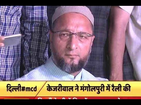 Kejriwal, Owaisi targets BJP during MCD campaigning