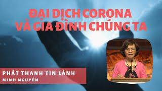 ĐẠI DỊCH CORONA VÀ GIA ĐÌNH CHÚNG TA 02 - Phát Thanh Tin Lành