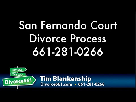 San Fernando Divorce Court Process | Divorce Process San Fernando Court