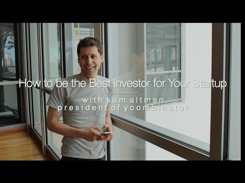 How to be the Investor Startups Want with Sam Altman