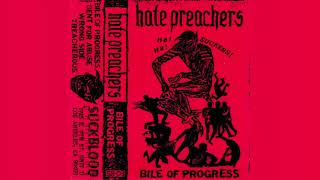 Hate Preachers -  Bile of Progress (Full 2019 Demo)