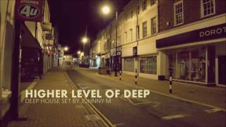 Download Higher Level Of Deep | Deep House Set | Winter 2017 Mixed By Johnny M Mp3 and Videos