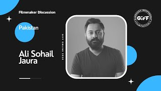 Interview with Ali Sohail Jaura   Independent Filmmaker   GIFF Online 2020