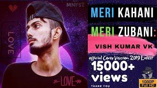 Meri Kahani Meri Zubani | Vish Kumar VK | 2019 | BOLLYWOOD | LATEST SAD SONG | HIP HOP RAP