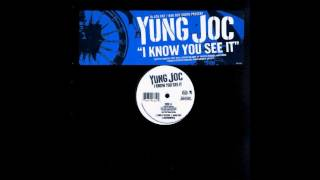 Young Joc-I Know You See It Choppend and screwed