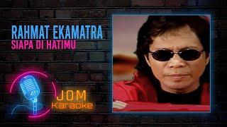 Download Mp3 Rahmat Ekamatra - Siapa Di Hatimu   Karaoke Video