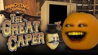 Annoying Orange - The Great Caper!