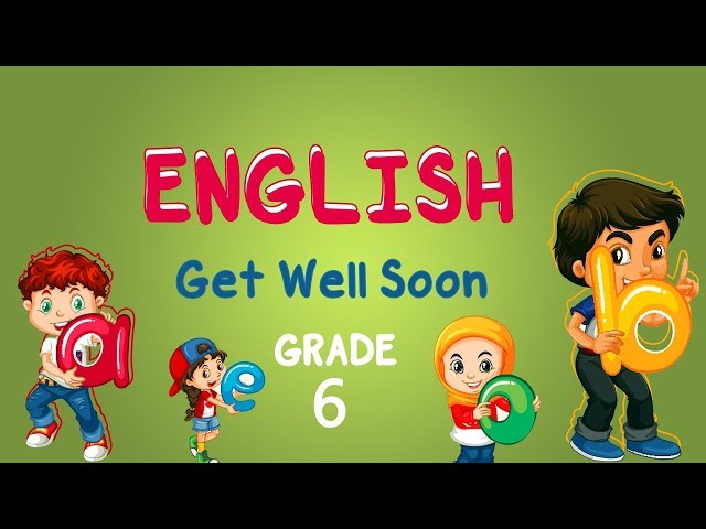 English | Grade 6 | Reading: Get Well Soon
