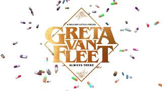 Watch Greta Van Fleet Always There video