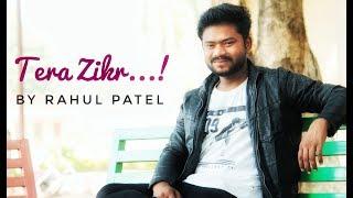 Gambar cover Tera Zikr    Rahul Patel    Darshan Raval