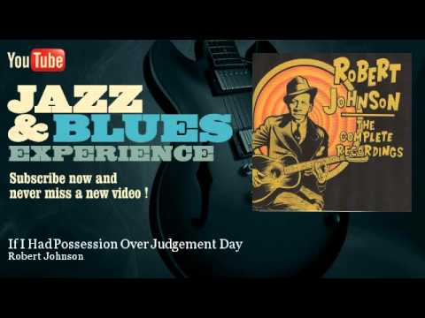 Robert Johnson - If I Had Possession Over Judgement Day