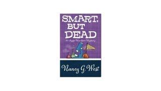 Smart, But Dead, a humorous, insightful mystery by Nancy G. West
