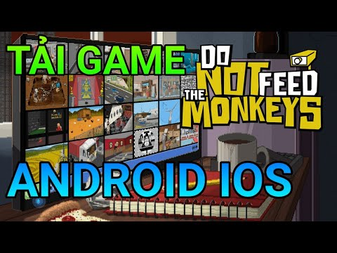 CÁCH TẢI DO NOT FEED THE MONKEY TRÊN ĐIỆN THOẠI ANDROID IOS |DOWNLOAD DO NOT FEED THE MONKEY ANDROID
