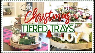 CHRISTMAS TIERED TRAY DECOR IDEAS | CHRISTMAS DECORATE WITH ME 2019