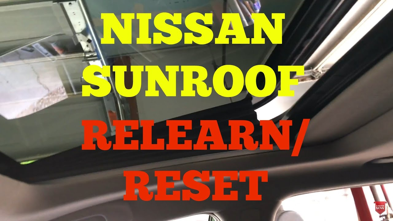 medium resolution of nissan maxima sun roof reset relearn
