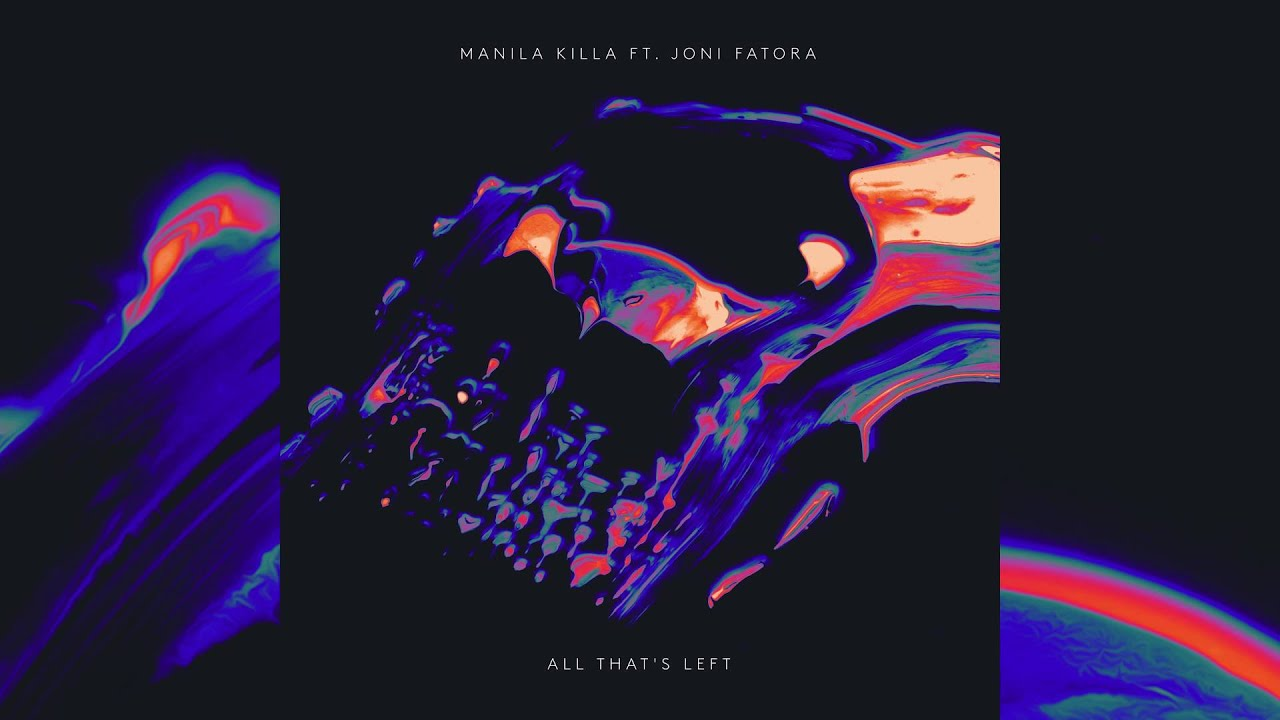 Manila Killa - All That's Left feat. Joni Fatora (Cover Art)