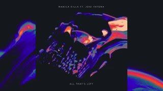 Manila Killa - All Thats Left feat. Joni Fatora (Cover Art)