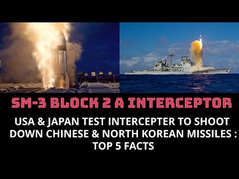 USA & JAPAN TEST INTERCEPTER TO SHOOT  DOWN CHINESE & NORTH KOREAN MISSILES : TOP 5 FACTS