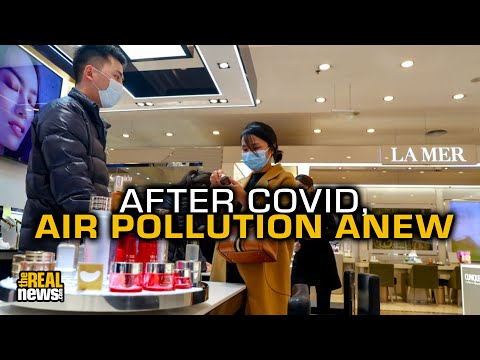 Pollution Rises As China Ends COVID-19 Shutdown