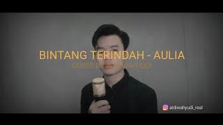 BINTANG TERINDAH - AULIA Cover by Aldi Wahyudi