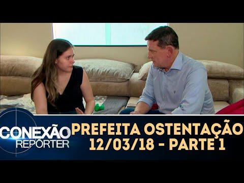 Prefeita Ostentação - Parte 1 | Conexão Repórter (12/03/18)