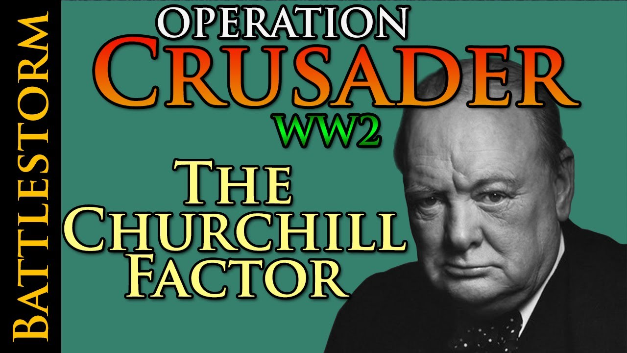Download Churchill Does it AGAIN   The REAL Operation Crusader 1941-42 BATTLESTORM Part 1