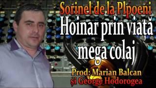 SORINEL DE LA PLOPENI - HOINAR PRIN VIAȚĂ, MEGA COLAJ 2014