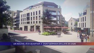 Yvelines | Un nouvel éco-quartier à Saint-Germain-en-Laye