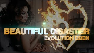 Evolution Eden - Beautiful Disaster Official Lyric Video
