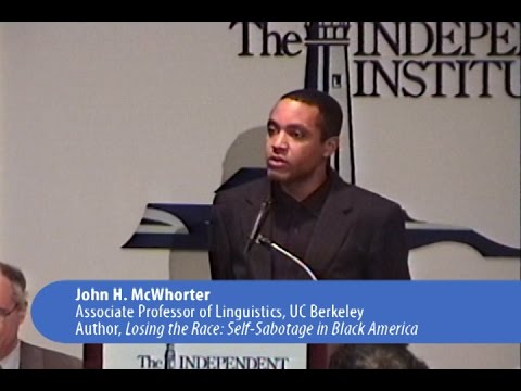 John H. McWhorter   Losing the Race: Black Progress, Freedom, and Independence