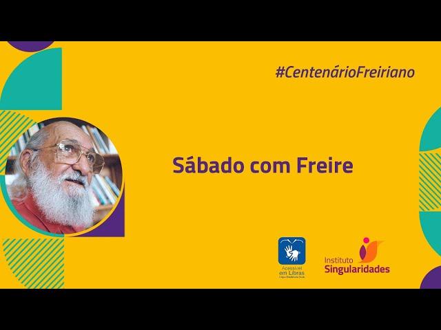 Sábado com Freire.