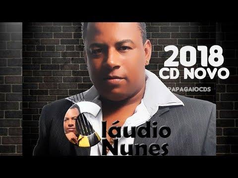 CLÁUDIO NUNES 2018 - CD NOVO 2018 - REPERTÓRIO NOVO - MUSICAS NOVAS