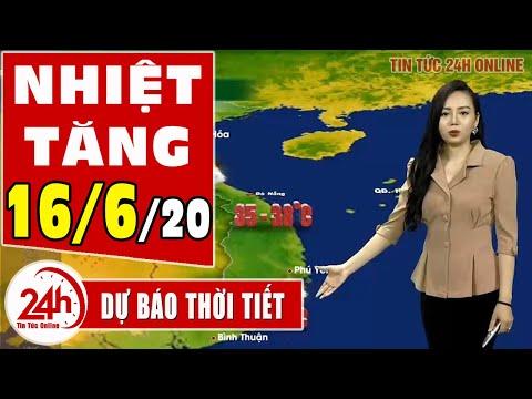 Dự báo thời tiết ngày 16 tháng 6 năm 2020 | Dự báo thời tiết ngày mai và 3 ngày tới mới nhất |TT24h