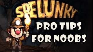 Spelunky 101 Pro Tips for New Players - Easy Strategies Tutorial