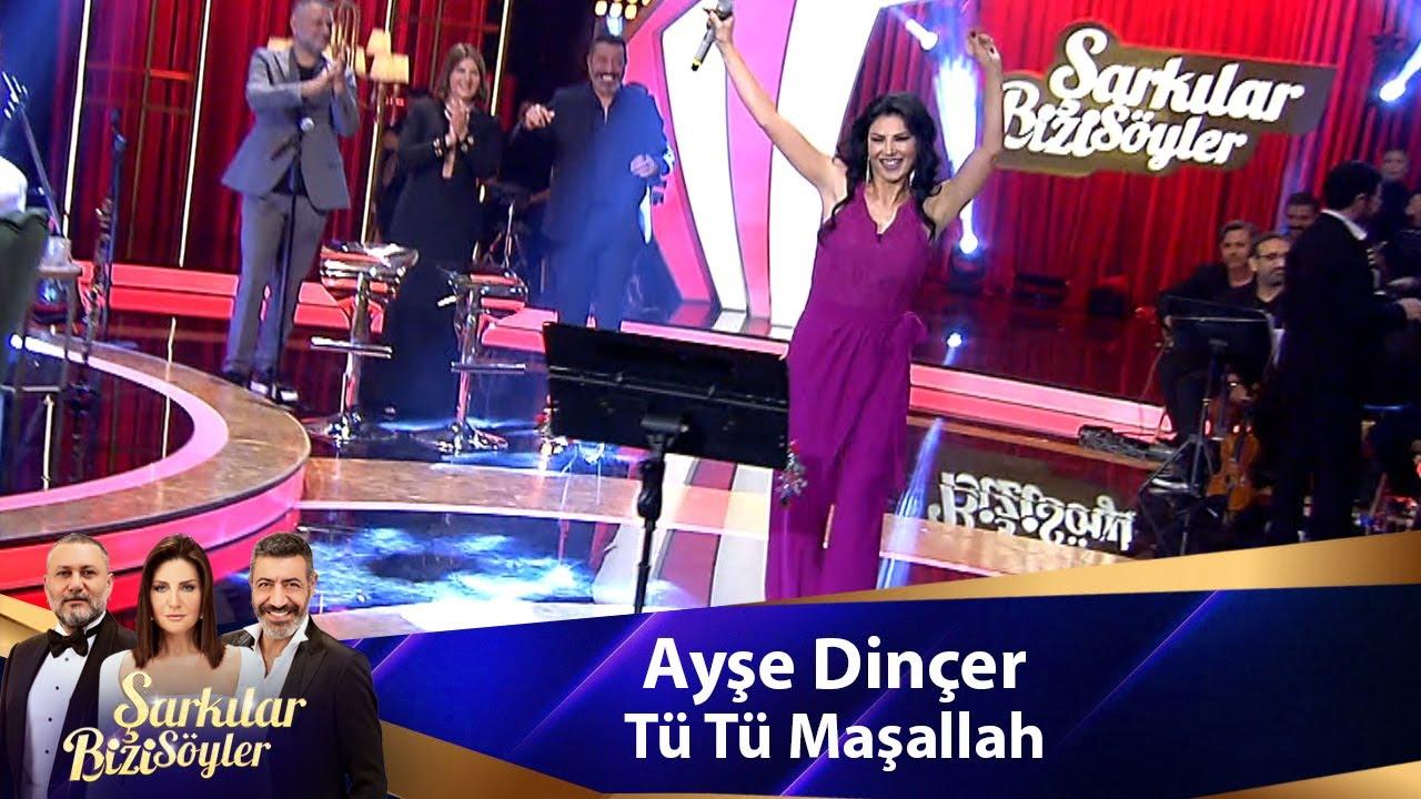 Ayşe Dinçer - TÜ TÜ  MAŞALLAH