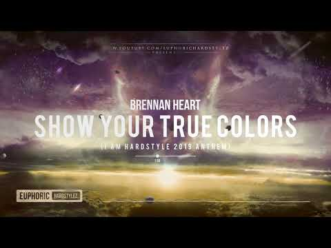 Brennan Heart - Show Your True Colors (I Am Hardstyle 2019 Anthem) [HQ Edit] Mp3
