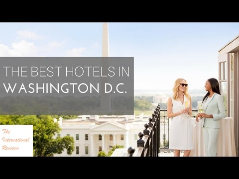 The Best Hotels In Washington DC