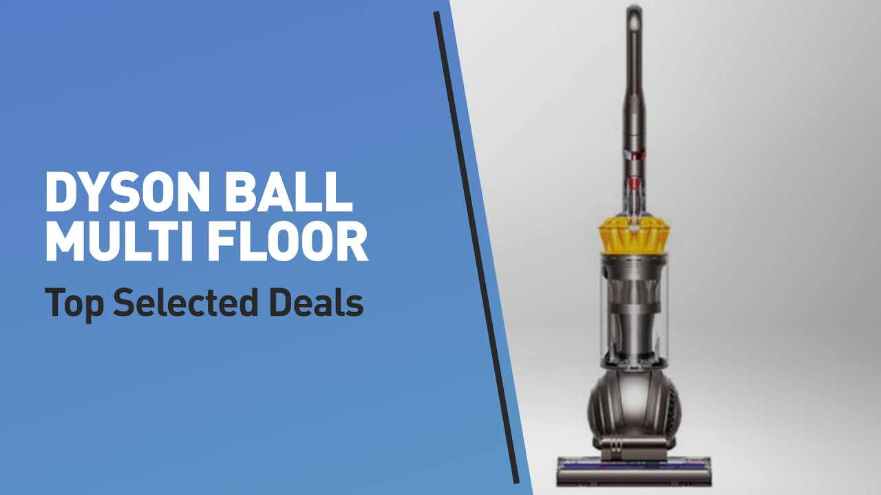 dyson ball multi floor top selected deals