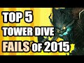 Top 5 Competitive Tower Dive FAILS of 2015! Best of LoL Season 5 - PTL's the Penta compilation!