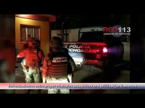 Enfrentamientos entre grupos criminales antagónicos en Aguililla dejan 6 muertos