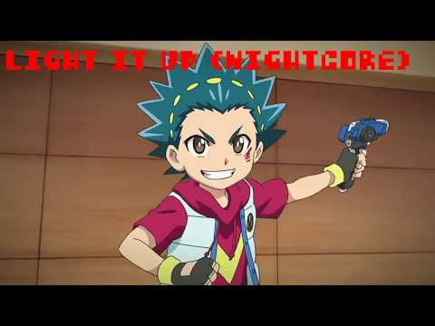 Nightcore: Light It Up Beyblade Burst AMV
