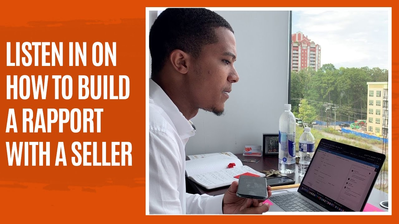 Listen In On How To Build A Rapport With A Seller