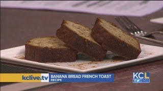 Kcl - Spice Up Your Breakfast With Banana Bread French Toast