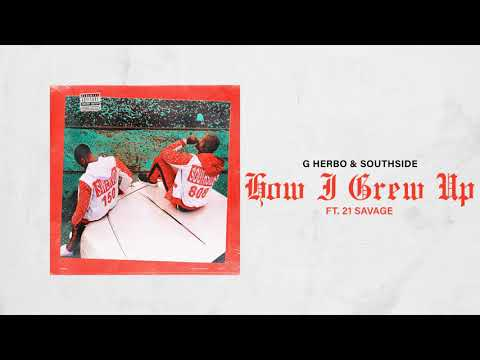 G Herbo & Southside - How I Grew Up ft 21 Savage (Official Audio)