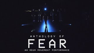 ANTHOLOGY OF FEAR - An MSUM Movement Performance (2018)