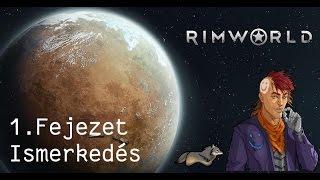 Rimworld let's play #1 (Magyar kommentárral)