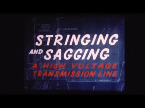 Stringing and Sagging a High-Voltage Transmission Line (1950)