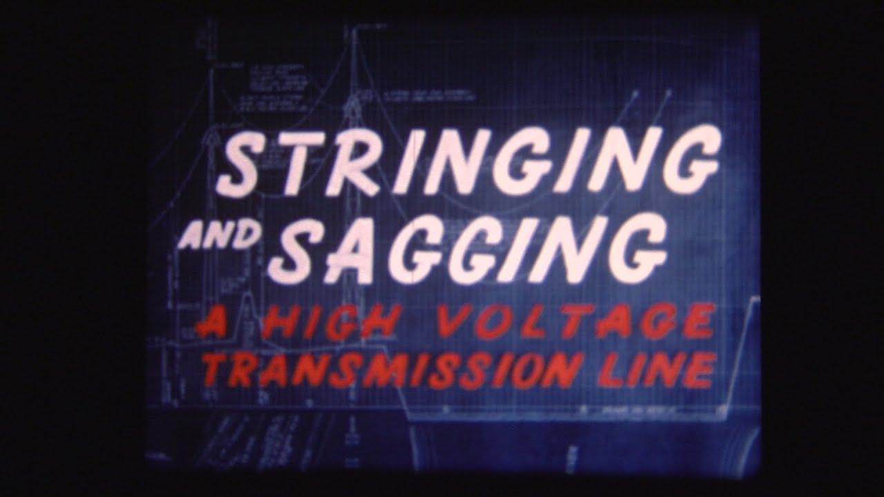 Stringing and Sagging a High-Voltage Transmission Line (1950)