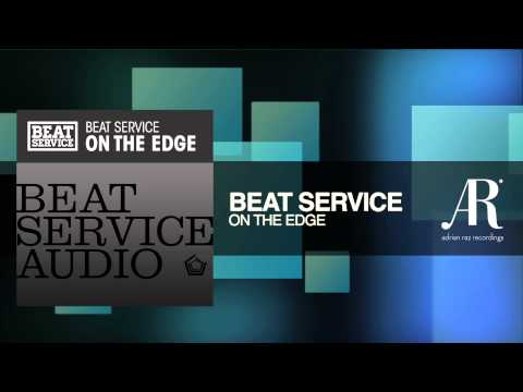 Beat Service - On The Edge (Adrian Raz Recordings / Beat Service Audio)