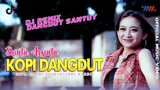 KOPI DANGDUT - SHINTA ARSINTA ft DJ REMIX DANGDUT SANTUY (Official Music Video) VIRAL TIKTOK